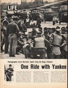 "1965 VIETNAM vintage magazine article ""Yankee Papa 13"" ~ Photographer Larry Burrows' report from Da Nang, Vietnam - One Ride with Yankee Papa 13 - It was another day's work for the U.S. Marines' Helicopter Squadron 163 in Vietnam. ... Lance Cpl. James C. Farley ... All Is Shipshape, Fine Breeze Aloft ... Strike -- Farley Cuts Loose at the Tree Line ... 'See what you can do for that pilot!' ... Good Copters, But Bum Tactics ~"