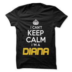 Keep Calm I am ... DIANA - Awesome Keep Calm Shirt ! - #shower gift #fathers gift. BUY-TODAY => https://www.sunfrog.com/Hunting/Keep-Calm-I-am-DIANA--Awesome-Keep-Calm-Shirt-.html?68278
