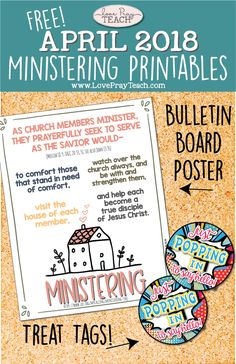 "LDS Relief Society ""Ministering"" Free Printables for April 2018 including bulletin board poster and treat tags for ""popping in!"" on www.LovePrayTeach.com"