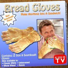 Bread gloves? WTF?