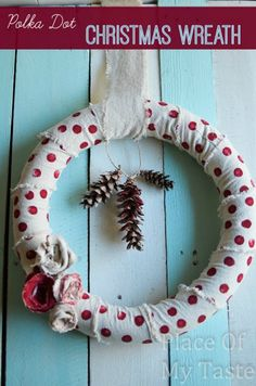 POLKA DOT CHRISTMAS WREATH. This is such a cute Holiday project!!