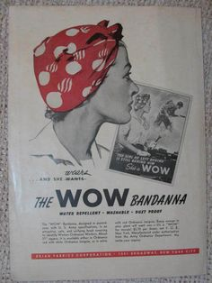 """The WOW bandana, designed in accordance with U.S. Army specifications, is an attractive, safe, and unifying head covering to identify women ordance workers.  About 27"" square, it is available either in ordnance red with white ordnance insignia, or in white with red ordnance insignia.  Every woman in your plant will want one - it's a ""WOW"" for morale!""  (Ad, 1943)  The head scarf with flaming bomb designs became the symbol of women working in war industries."