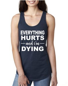 85b6c894756f Everything Hurts and I m Dying Racerback Tank