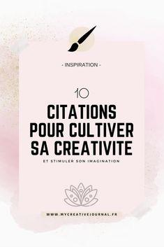 10 citations pour cultiver sa créativité et son imagination Vie Positive, Affirmations Positives, Burn Out, Creative Journal, Imagination, Learn English, Growing Up, Coaching, Positivity