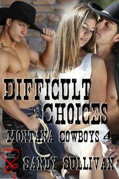 Difficult Choices (Montana Cowboys 4) (MFM, MMF)