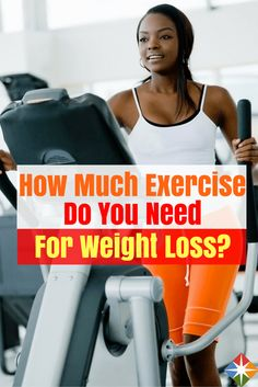 How much do you need to exercise to lose weight? We break it down for you--get the skinny on your workout. Do it for your health!