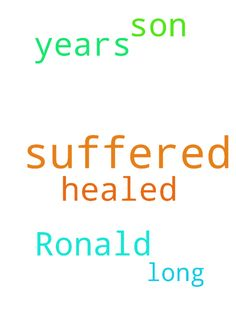 Pray that my son Ronald is healed for he has suffered - Pray that my son Ronald is healed for he has suffered for so long. He has suffered for 15 years, We have suffered for 15 years, Posted at: https://prayerrequest.com/t/MCM #pray #prayer #request #prayerrequest