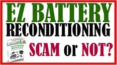 Battery Reconditioning Battery Reconditioning - EZ Battery Reconditioning SCAM or NOT (Review) - Save Money And NEVER Buy A New Battery Again Save Money And NEVER Buy A New Battery Again