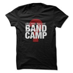 How Many Days Until Band ① Camp?Are you eagerly awaiting the start of band camp! We are too!  Show your love for marching band with this great hoodie, tee, or ladies tee!marching band, band camp, marching, percussion, drum major, music