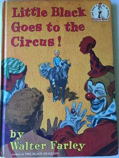 Little Black Goes to the Circus! Walter Farley 1963