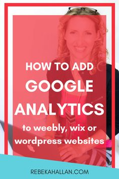 How to add Google Analytics to weebly, wix or wordpress websites | Now you have a website and a blog wouldn't it be lovely for people to see your work? It doesn't matter if you have a weebly, wix or wordpress website, I have the instructions below on how