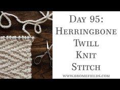 Day 95 : Herringbone Twill Knit Stitch : #100daysofknitstitches – Brome Fields