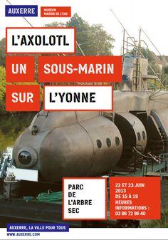 Axolotl : Un sous-marin remonte l'Yonne pour s'amarrer à Auxerre 2013. Du 22 au 23 juin 2013 à Auxerre.