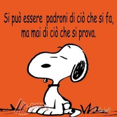You can be in control of what you do. but never of what one feels. Even an earthquake in central Italy --ITALIA by Francesco -Welcome and enjoy- frbrun Italian Memes, Snoopy And Woodstock, A Comics, Like Me, Life Quotes, Typography, Feelings, Words, Funny