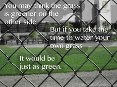 The grass is always greener but...