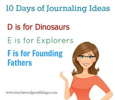 D is for Dinosaurs-E is for Explores -F is for Founding Fathers Journaling Ideas Day 2 of 10 Days Series