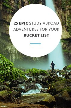 What's on your bucket list? See if any are on this list of epic adventures to include when you study abroad.
