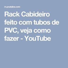 Rack Cabideiro feito com tubos de PVC, veja como fazer - YouTube