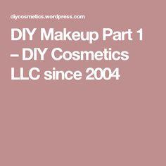 DIY Makeup Part 1 – DIY Cosmetics LLC since 2004