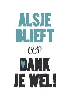Bedankt - Morgensterkaarten The Words, Cool Words, Words Quotes, Me Quotes, Funny Quotes, Sayings, Qoutes, Dutch Words, Dutch Quotes