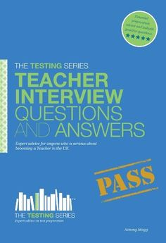 Teacher Interview Questions and Answers (Testing Series) by Antony Stagg, http://www.amazon.com/dp/1907558705/ref=cm_sw_r_pi_dp_-m2dqb0ZQH1XP