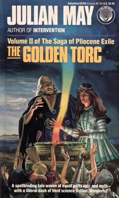 Publication: The Golden Torc  Authors: Julian May Year: 1989-04-00 ISBN: 0-345-32419-6 [978-0-345-32419-1] Publisher: Del Rey / Ballantine  Cover: Michael Herring