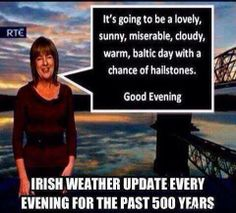 An average Irish weather forecast....  For more craic visit - http://irsh.us/1btaVFE