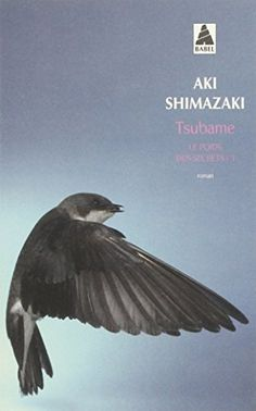 Le poids des secrets, Tome 3 : Tsubame de Aki Shimazaki https://www.amazon.fr/dp/274277100X/ref=cm_sw_r_pi_dp_x_IpLazbAY0BPSR