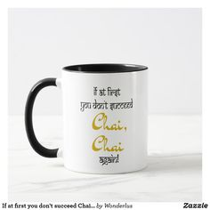 If at first you don't succeed Chai, Chai again novelty mug for tea lovers, chai lovers, travellers. Great as a gift. Get off with code Tea Gifts, Gifts In A Mug, Gifts For Him, Novelty Mugs, India Travel, Gift For Lover, Chai, Photo Mugs, Funny Jokes