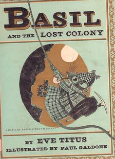 Basil and the Lost Colony - A Basil of Baker Street Mystery, written by Eve Titus, illustrated by Paul Galdone