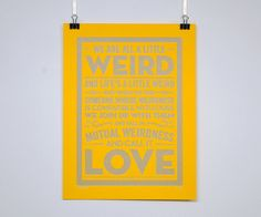 LOVE THIS! definitely true of me and my weird one! Weird Love - Dr Seuss quote poster