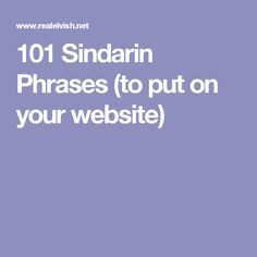 101 Sindarin Phrases (to put on your website)