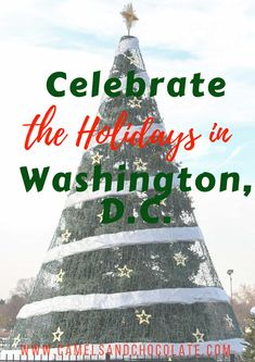 Christmas in the Capital: How to Do the Holidays in Washington, D.C.