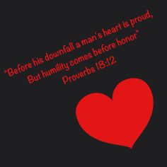 "The first line of this verse reflects Proverbs 16:18: ""Pride goes before destruction, a haughty spirit before a fall."" And James 4:6 & 1 Peter 5:5 with reference from Proverbs 3:34, ""God opposes the proud but shows favor to the humble."""
