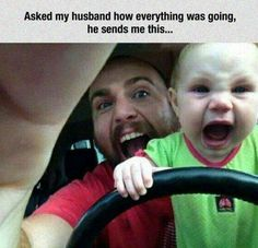 When you leave the baby alone with your husband...