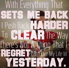 I don't think that there have ever been truer words spoken, written, or sung. This is something to live by right here. (-I'm Already Gone, ADTR)