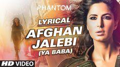Afghan Jalebi (Ya Baba) Full Song with LYRICS | Phantom | Saif Ali Khan,...