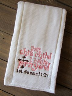 For This Child I Have Prayed Burp Cloth by ChicADeeEmbroidery, $8.00