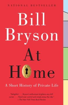 A witty, rambling history of just about anything and everything and how it relates to hearth and home.  Love this book.