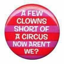 A few clowns short... ;)