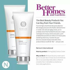 Better Homes and Gardens lists Nerium Firming Body Contour Cream as a must-try product! A great free advertisement for Nerium. If you're interested please message me. I'm a brand partner and can supply you with more information about this fantastic product. eduart3.neriumproducts.com  #gymlife #nerium #changinglives #livehappy #firmingcream  #freetoedit  #food #beauty  #betterhomesandgardens #collegestudents #workout #marketplaceforbeauty #cute