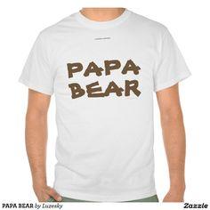 PAPA BEAR TEE SHIRTS