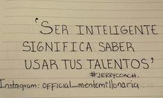 Como usas tus talentos? #frases #mentemillonaria&piensacomorico #jerrycoach #soyentrepreneur