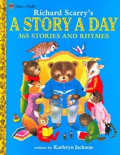 Richard Scarry's A Story A Day 365 Stories and Rhymes by Kathryn Jackson http://www.amazon.com/dp/0307155579/ref=cm_sw_r_pi_dp_vF35ub15VGF6K