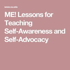 ME! Lessons for Teaching Self-Awareness and Self-Advocacy