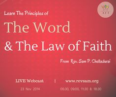 Learn how the 'Word' works in The Law of Faith, from Rev. Sam P. Chelladurai today. Share this with your friends and family. Thank you!  Live Webcast Schedules (India Time): - தமிழ் ஆராதனை : 06:30 & 09:00 - English Service : 11:30 - Bilingual Service : 18:30 (English with தமிழ் translation)  #revsam #church #webcast #faith