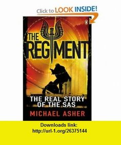 The Regiment The Real Story of the SAS (9780141026527) Michael Asher , ISBN-10: 0141026529  , ISBN-13: 978-0141026527 ,  , tutorials , pdf , ebook , torrent , downloads , rapidshare , filesonic , hotfile , megaupload , fileserve