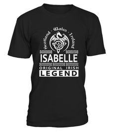 # Best ISABELLE Original Irish Legend Name  front Shirt .  shirt ISABELLE Original Irish Legend Name -front Original Design. Tshirt ISABELLE Original Irish Legend Name -front is back . HOW TO ORDER:1. Select the style and color you want:2. Click Reserve it now3. Select size and quantity4. Enter shipping and billing information5. Done! Simple as that!SEE OUR OTHERS ISABELLE Original Irish Legend Name -front HERETIPS: Buy 2 or more to save shipping cost!This is printable if you purchase only…