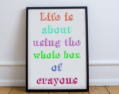 Motivational Print  Life Is About Using The Whole Box Of