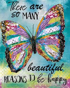There Are So Many Beautiful Reasons To Be Happy Butterfly - Schmetterling Positive Thoughts, Positive Vibes, Positive Quotes, Positive Phrases, Butterfly Quotes, Butterfly Art, Butterfly Pictures, Butterfly Painting, Purple Butterfly